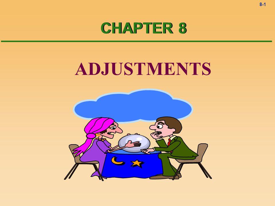 8-1 ADJUSTMENTS CHAPTER 8