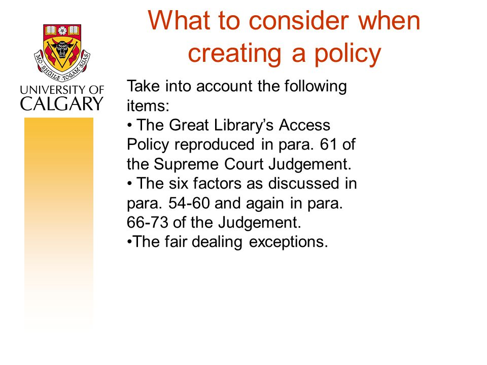 What to consider when creating a policy Take into account the following items: The Great Library's Access Policy reproduced in para.