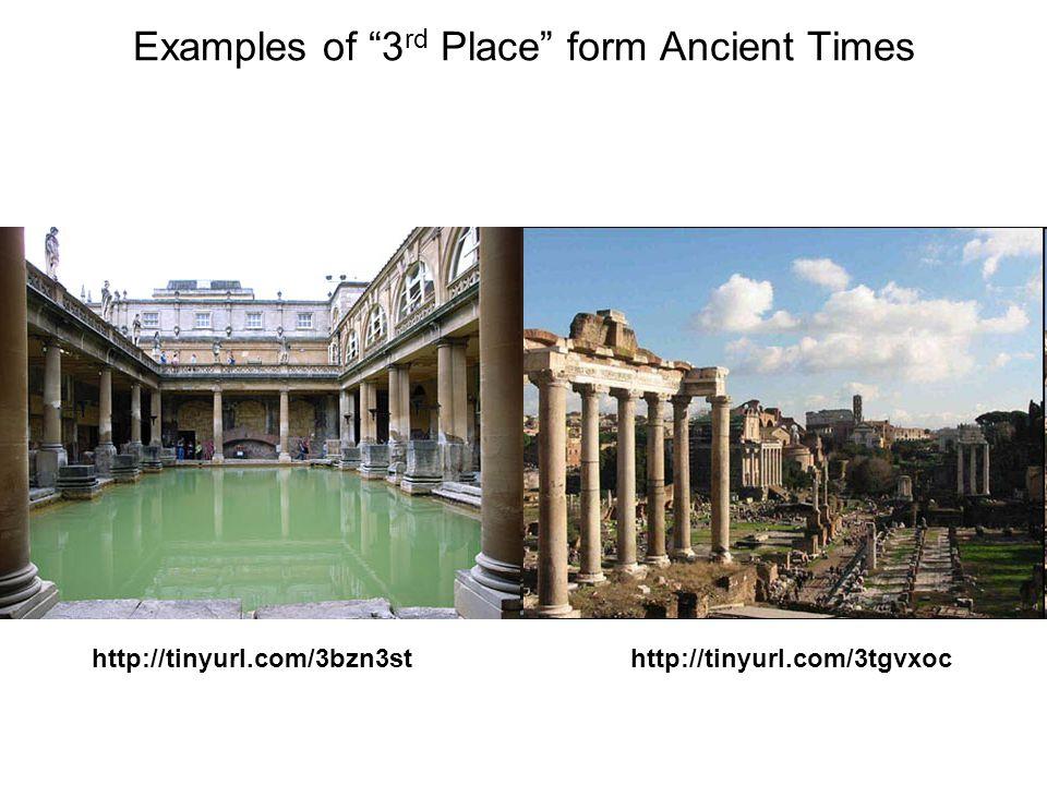 Examples of 3 rd Place form Ancient Times http://tinyurl.com/3bzn3sthttp://tinyurl.com/3tgvxoc