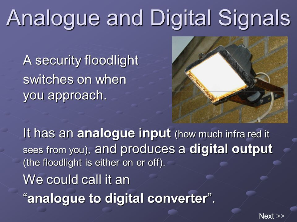 Analogue and Digital Signals The problem with analogue signals is noise – hiss on the sound and speckly dots on the picture.