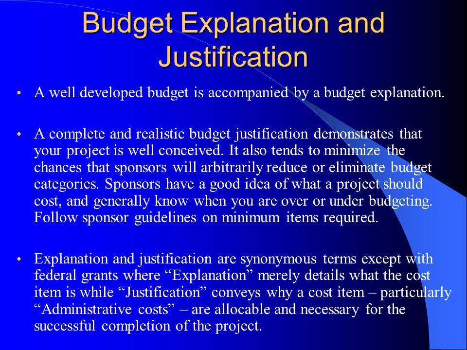 Budget Explanation and Justification A well developed budget is accompanied by a budget explanation.