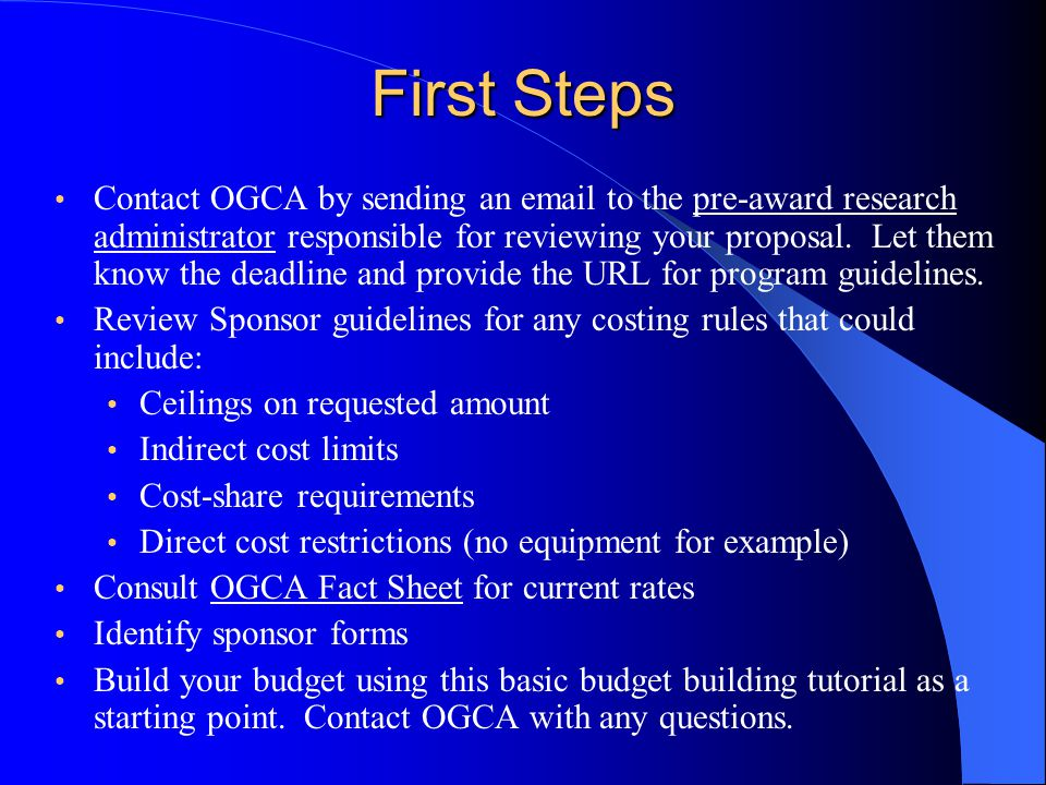 First Steps Contact OGCA by sending an email to the pre-award research administrator responsible for reviewing your proposal.