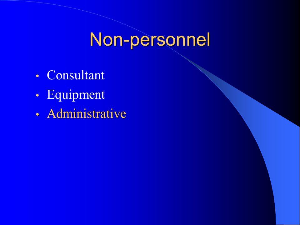Non-personnel Consultant Equipment Administrative Administrative
