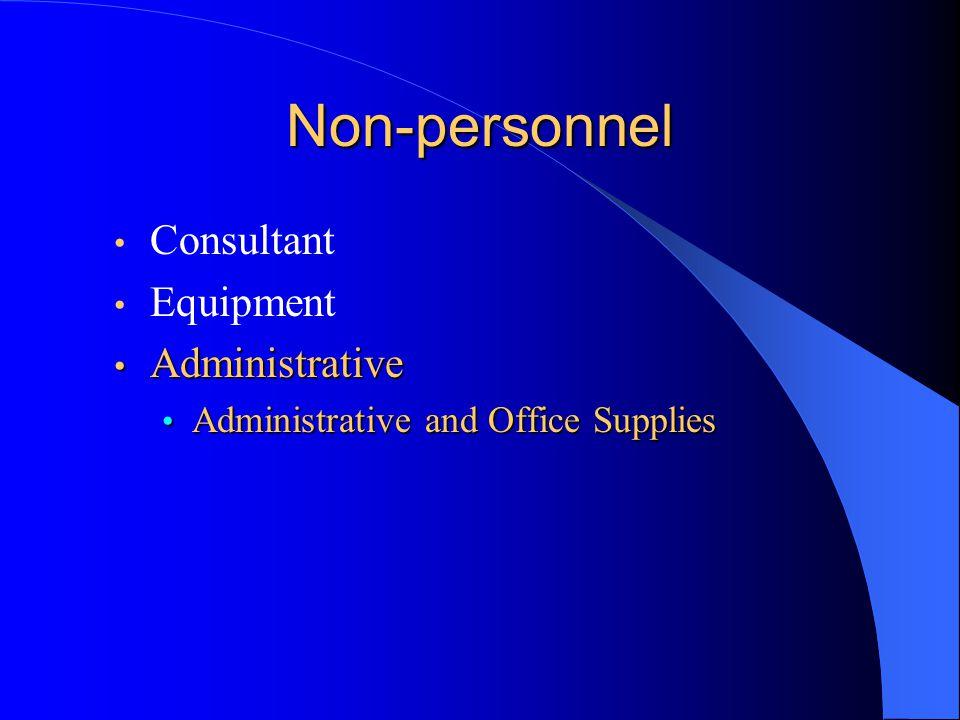 Non-personnel Consultant Equipment Administrative Administrative Administrative and Office Supplies Administrative and Office Supplies