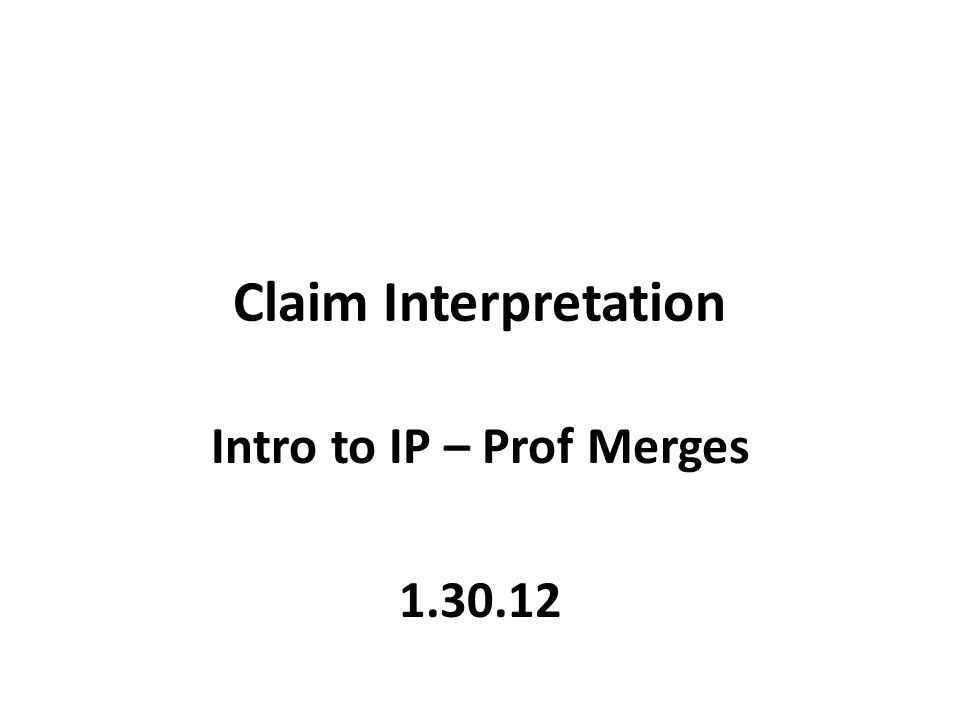 Intrinsic --------- Extrinsic Claim language Specification Prosecution History –Papers generated during prosecution Dictionaries Expert witness testimony
