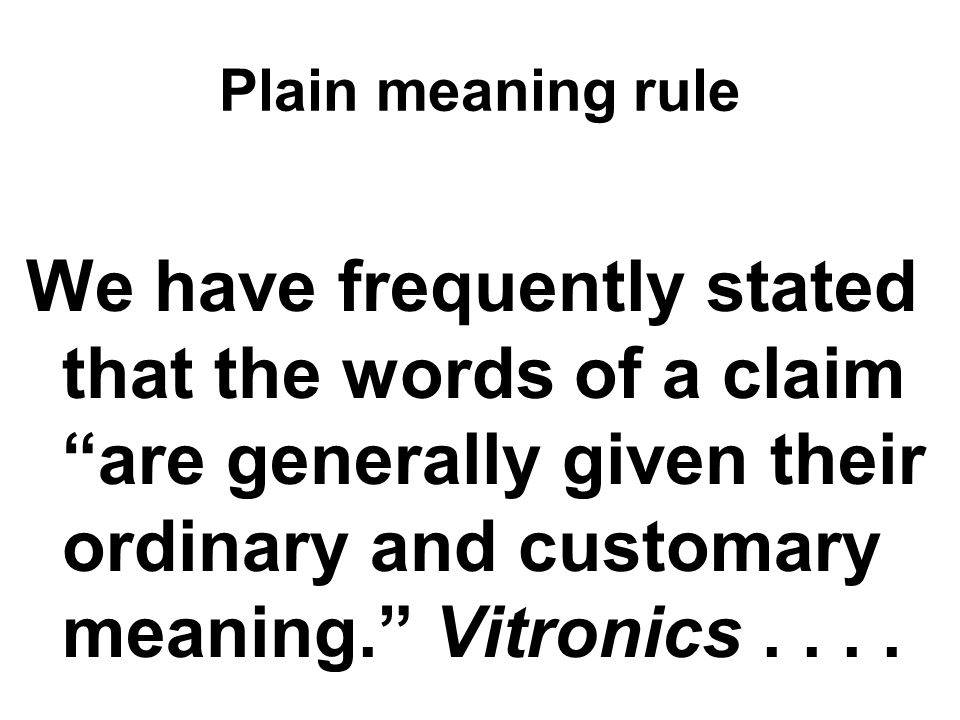 Intrinsic --------- Extrinsic Claim language Specification Prosecution History –Papers generated during prosecution Dictionaries Expert witness testim