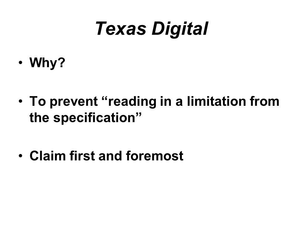 The Texas Digital approach Texas Digital Systems, Inc. v. Telegenix, Inc., 308 F.3d 1193 (Fed. Cir. 2002) Dictionaries and treatises uber alles! Consu