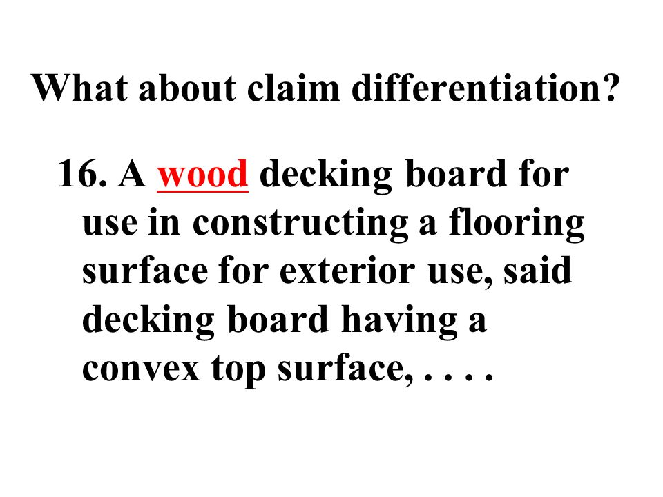 """Nystrom v. Trex Spec: equates """"decking material"""" with """"lumber cut from … logs"""" Held: """"boards"""" in claim 1 means are WOOD ONLY Composite boards sold by"""