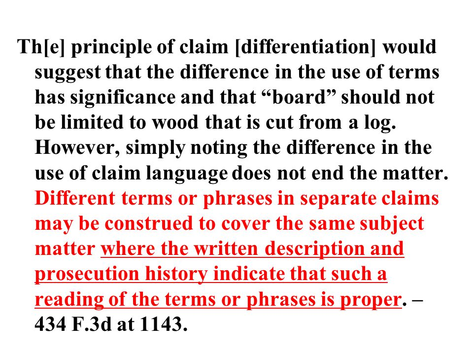 What about claim differentiation. 16.