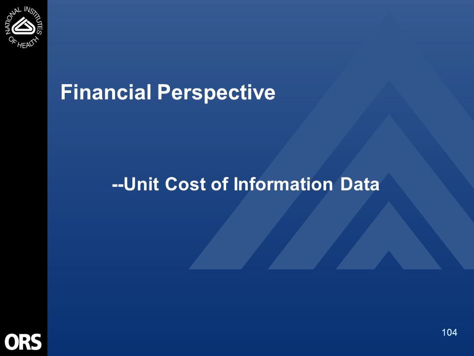 104 Financial Perspective --Unit Cost of Information Data