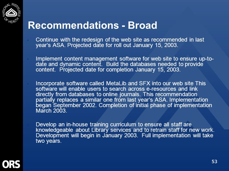 53 Continue with the redesign of the web site as recommended in last year's ASA. Projected date for roll out January 15, 2003. Implement content manag
