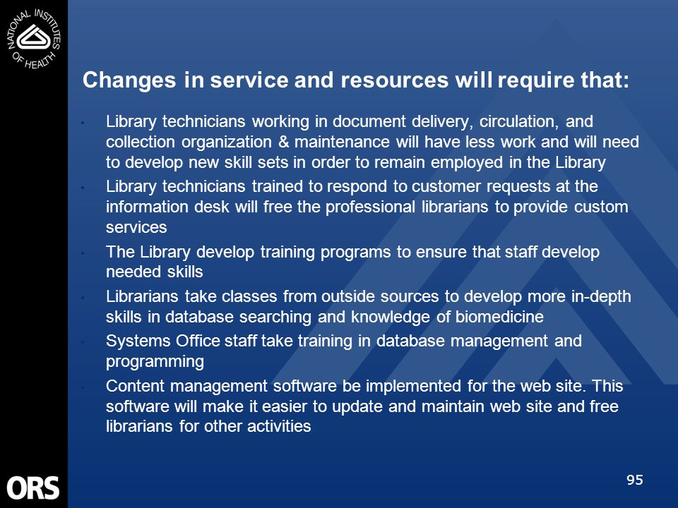 95 Changes in service and resources will require that: Library technicians working in document delivery, circulation, and collection organization & ma