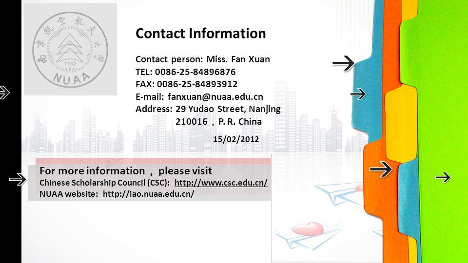 15/02/2012 Contact Information Contact person: Miss. Fan Xuan TEL: 0086-25-84896876 FAX: 0086-25-84893912 E-mail: fanxuan@nuaa.edu.cn Address: 29 Yuda