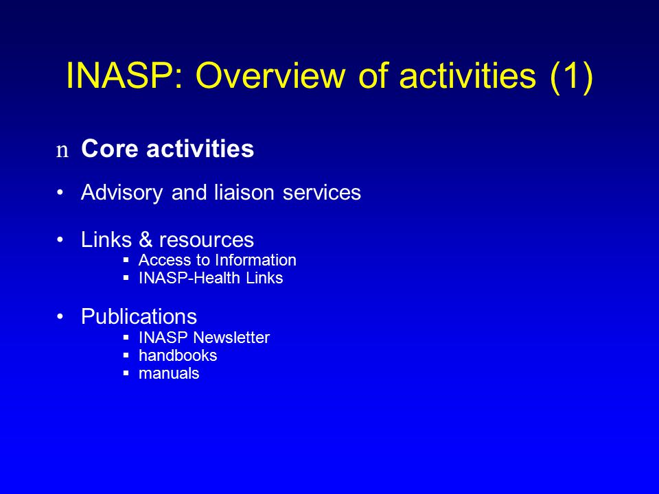 INASP: Overview of activities (2) Programme activities INASP-Health INASP-Rural Development Library Support Initiatives  support to professional associations  access to information & knowledge for the public Programme for the Enhancement of Research Information (PERI)  Delivering information  Disseminating local research  Enhancing ICT Skills  Strengthening local publishing