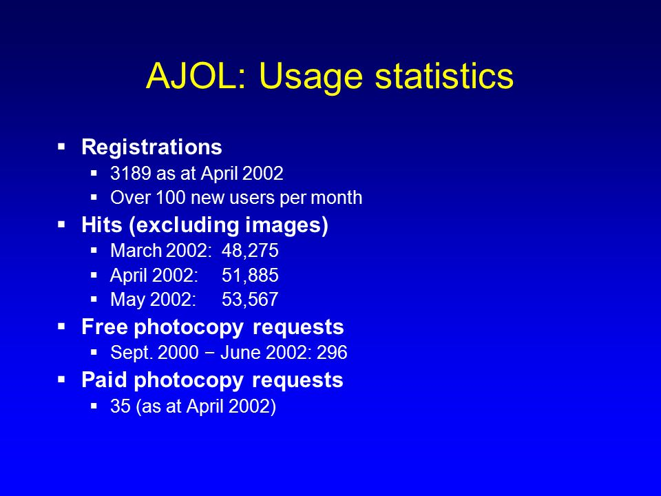 AJOL: Costs, 2001 (£)  Management and administration11,000  Journal subscriptions3,900  Web site costs (incl.