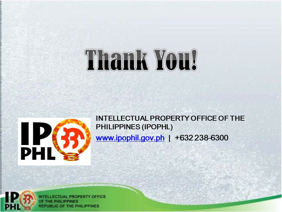 INTELLECTUAL PROPERTY OFFICE OF THE PHILIPPINES (IPOPHL) www.ipophil.gov.phwww.ipophil.gov.ph | +632 238-6300