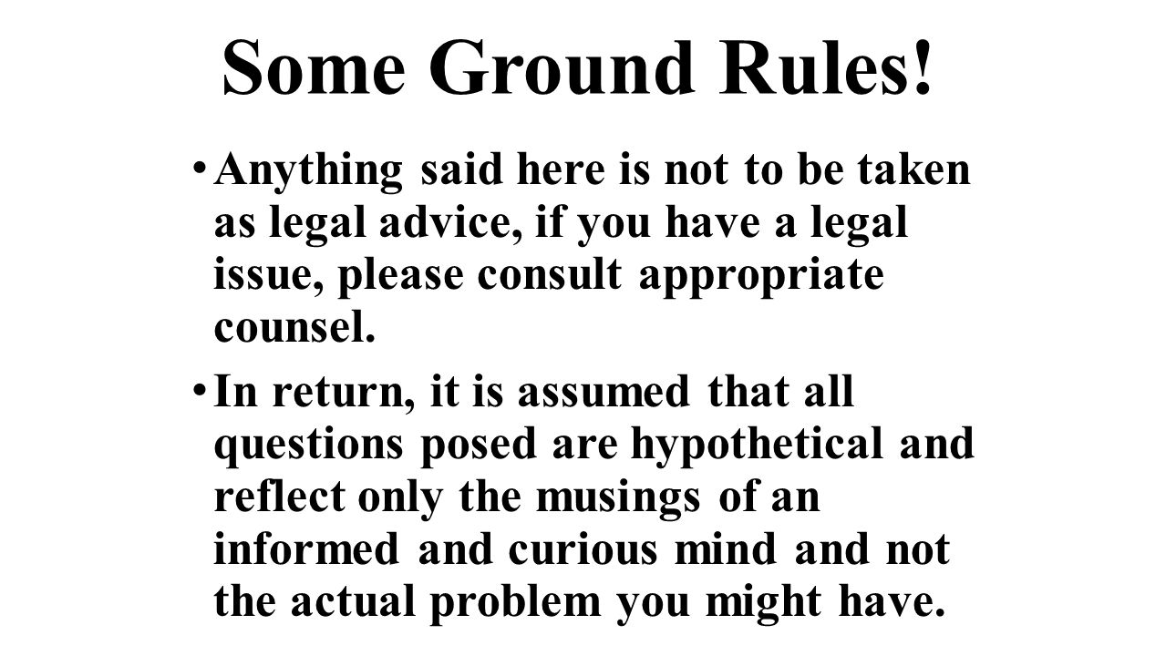 Some Ground Rules.