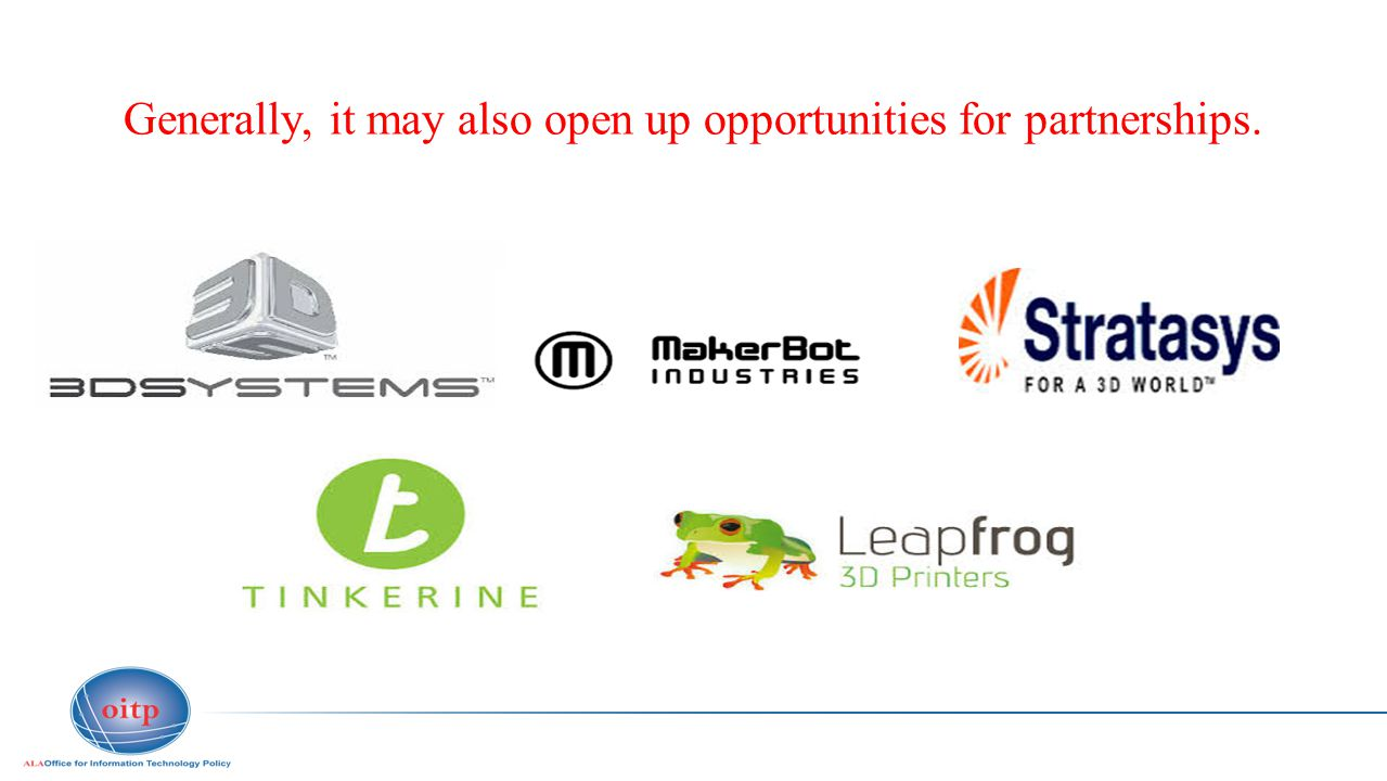 Generally, it may also open up opportunities for partnerships.