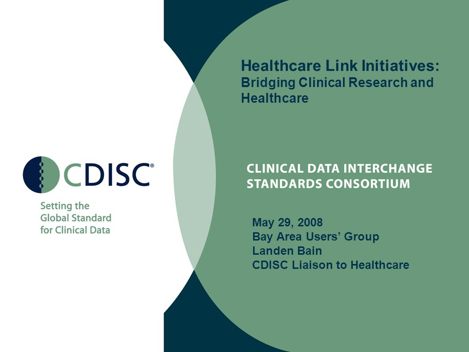 2 NIH / DCRI CDASHCDASH Data Collection Stds (FDA Critical Path) Integration Profile Healthcare Link Demo CV/ TB Data Stds Terminology WHO International Clinical Trial Registry Platform Submission Standards Protocol Representation Critical Path Initiative Liaison Status to ISO/TAG215 Submitted CDISC Standard as New Work Item Protocol Representation w/ elements mapped to EudraCT Discussing all CDISC projects BRIDG PhRMA EFPIA Shared Information Business Case CDASH IA Project eSubmissions