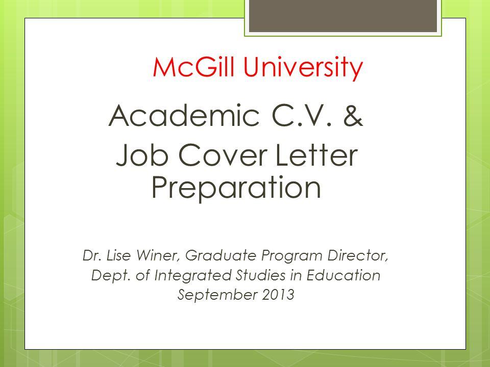 McGill University Academic C.V.& Job Cover Letter Preparation Dr.