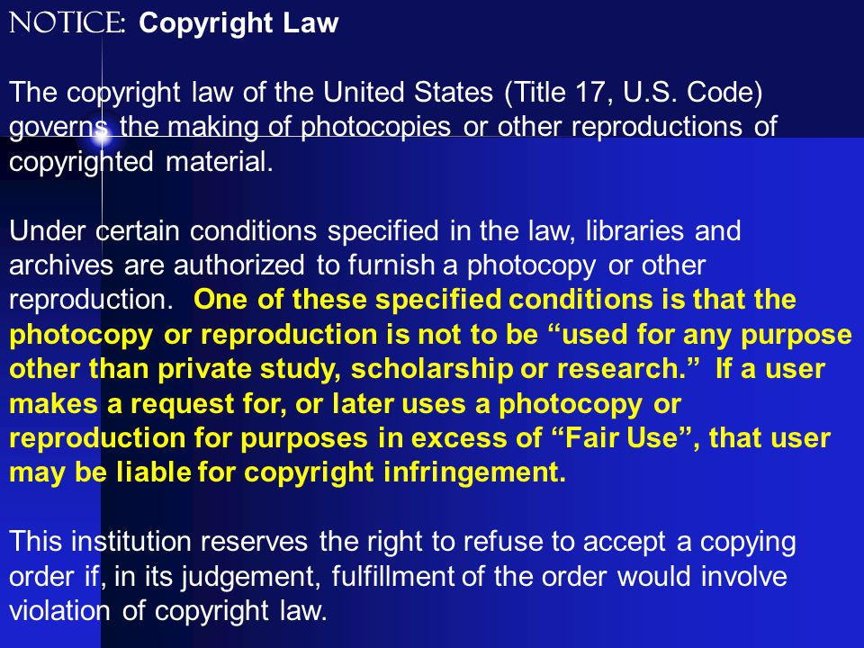 NOTICE: Copyright Law The copyright law of the United States (Title 17, U.S. Code) governs the making of photocopies or other reproductions of copyrig