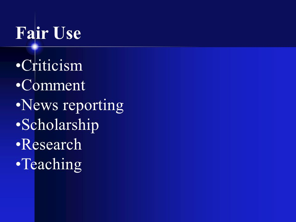 Fair Use Criticism Comment News reporting Scholarship Research Teaching