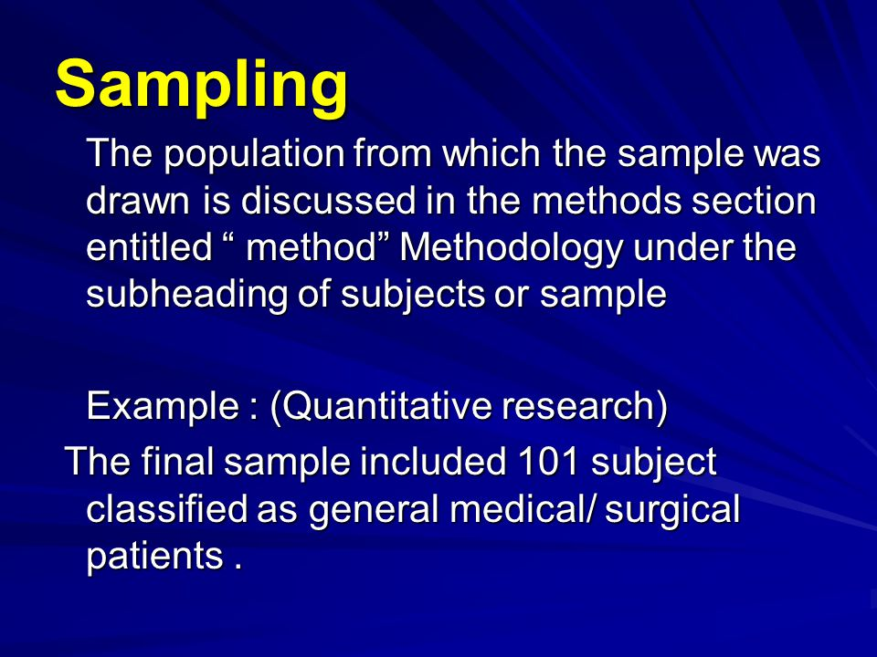 "Sampling The population from which the sample was drawn is discussed in the methods section entitled "" method"" Methodology under the subheading of sub"