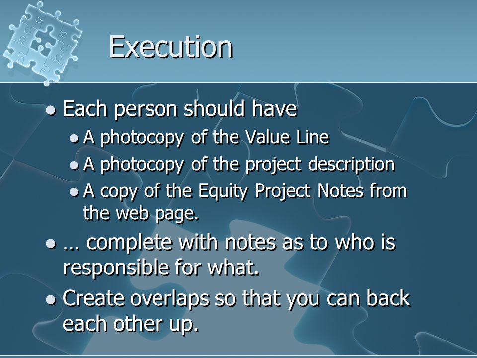 Execution Each person should have A photocopy of the Value Line A photocopy of the project description A copy of the Equity Project Notes from the web page.