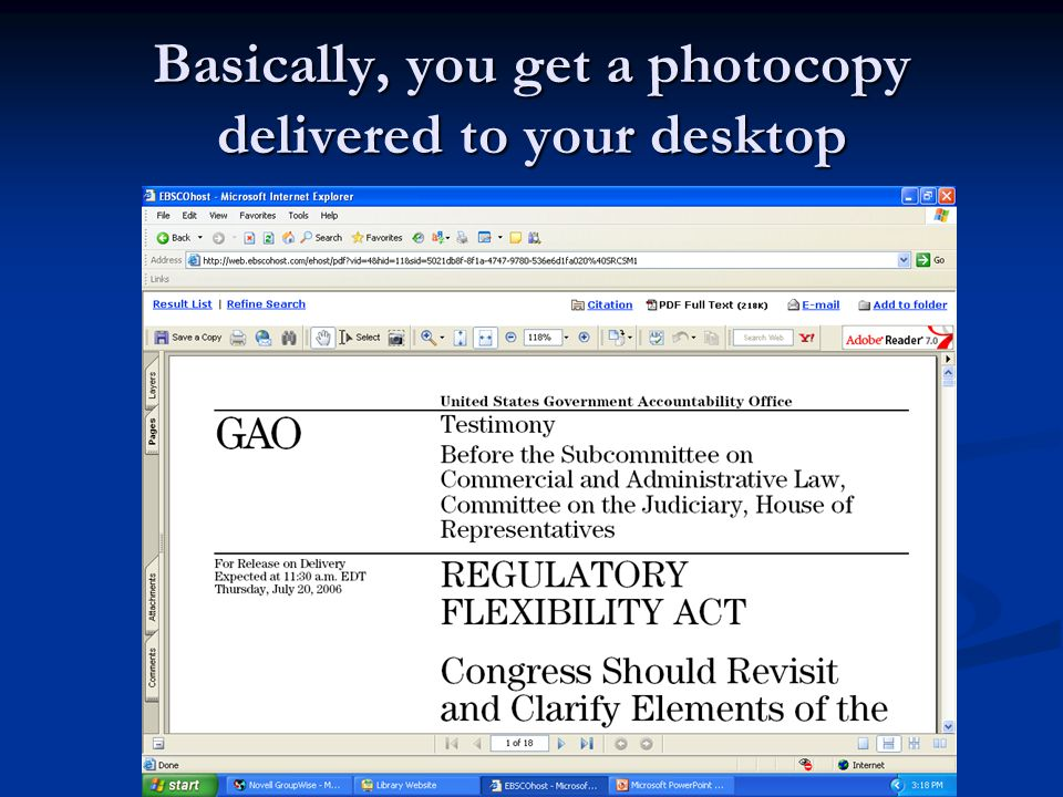 Basically, you get a photocopy delivered to your desktop