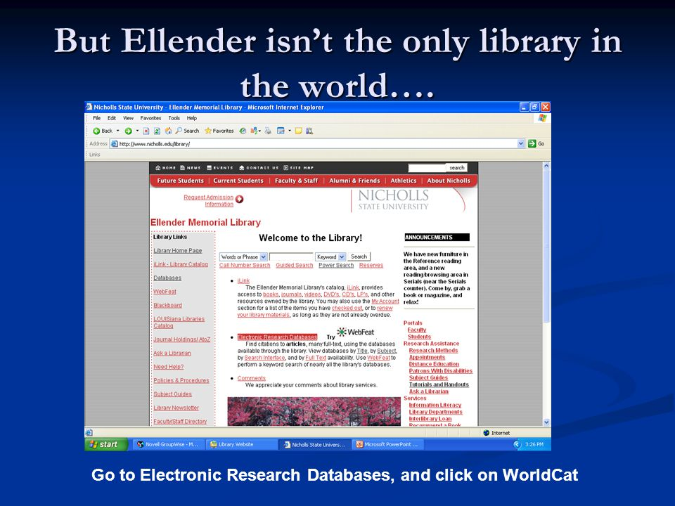 But Ellender isn't the only library in the world….