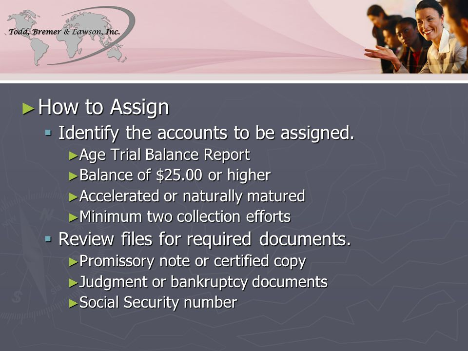 ► How to Assign  Identify the accounts to be assigned.