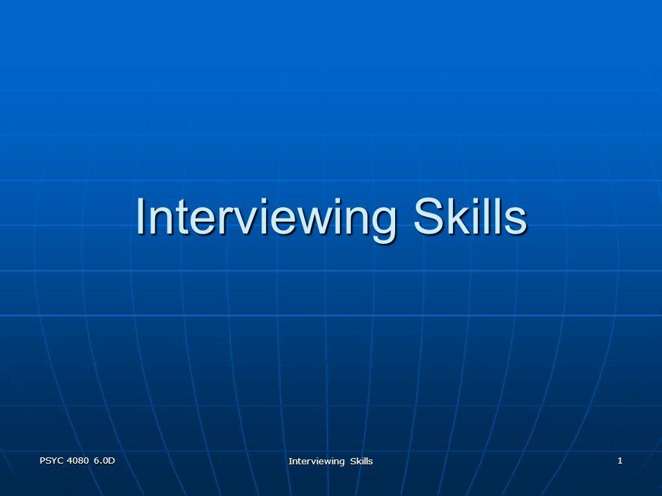 PSYC 4080 6.0D Interviewing Skills 1