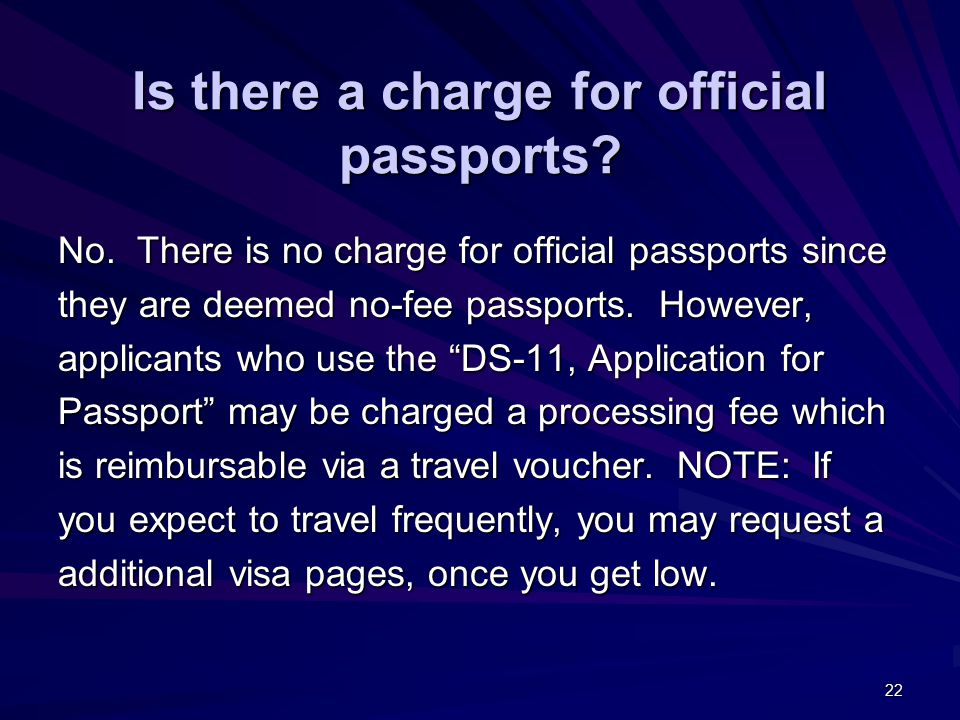 22 Is there a charge for official passports. No.