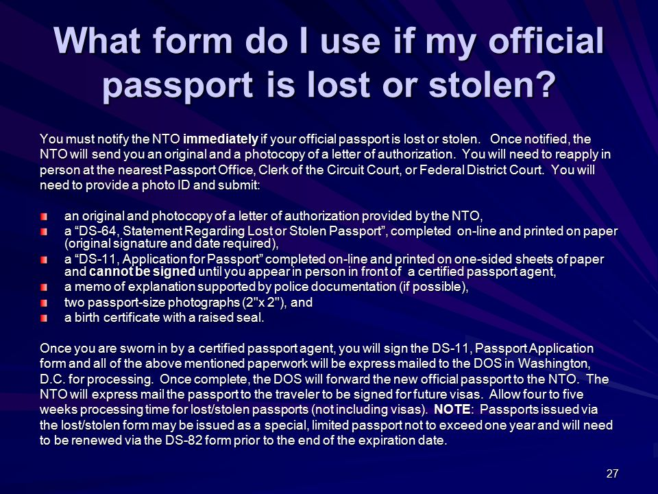27 What form do I use if my official passport is lost or stolen.