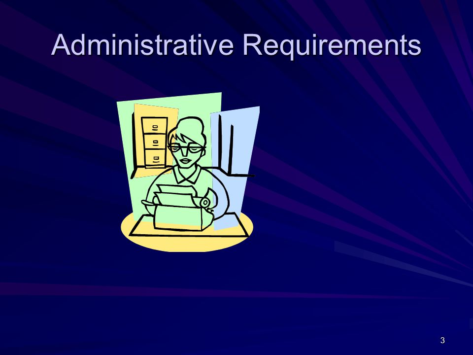3 Administrative Requirements