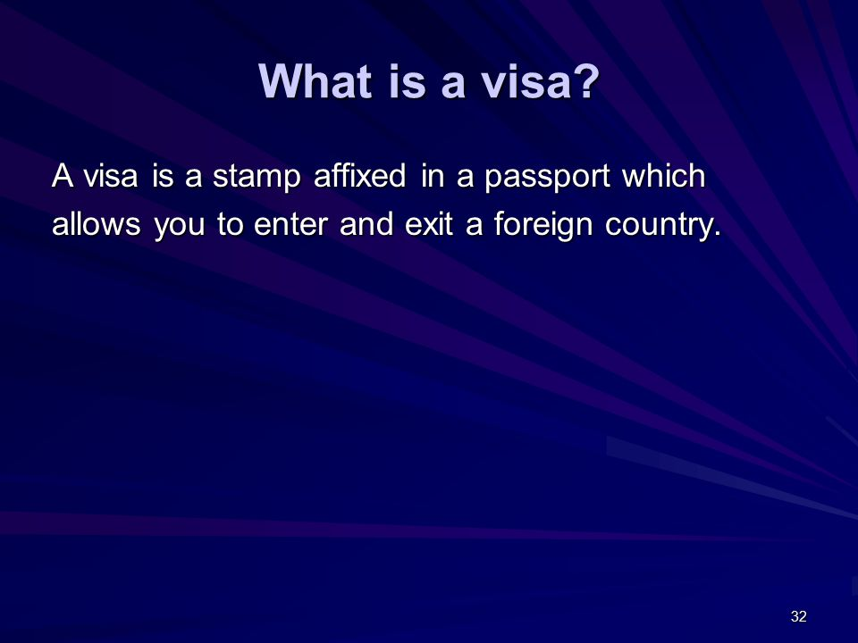 32 What is a visa.