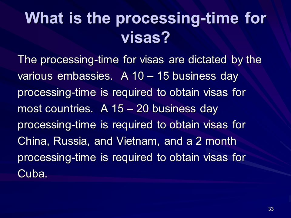 33 What is the processing-time for visas.