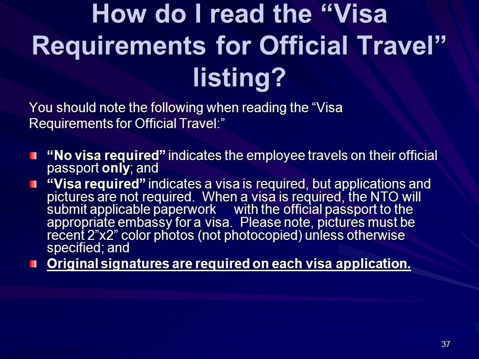 37 How do I read the Visa Requirements for Official Travel listing.