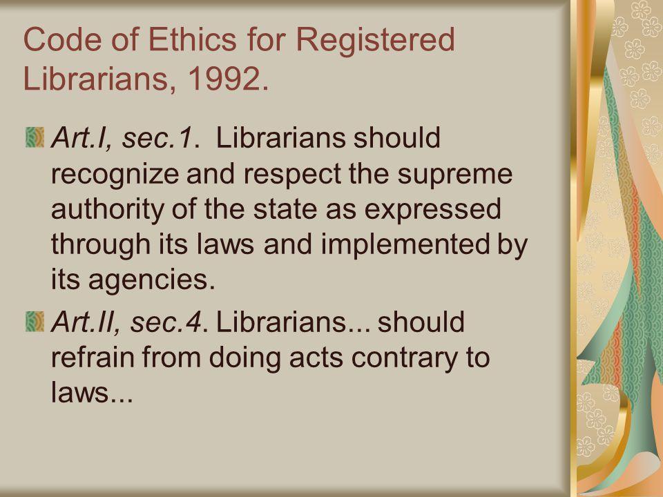 Code of Ethics for Registered Librarians, 1992. Art.I, sec.1.