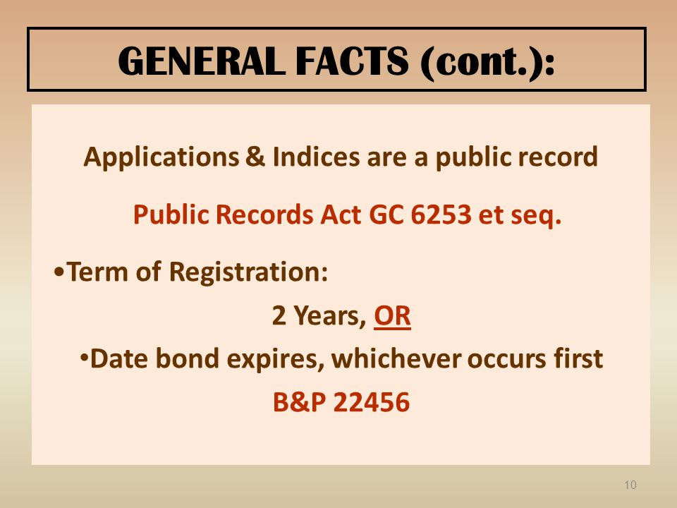 GENERAL FACTS (cont.): Applications & Indices are a public record Public Records Act GC 6253 et seq.