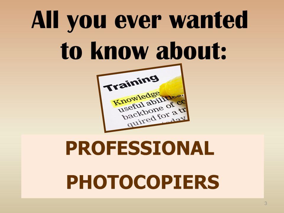 3 PROFESSIONAL PHOTOCOPIERS