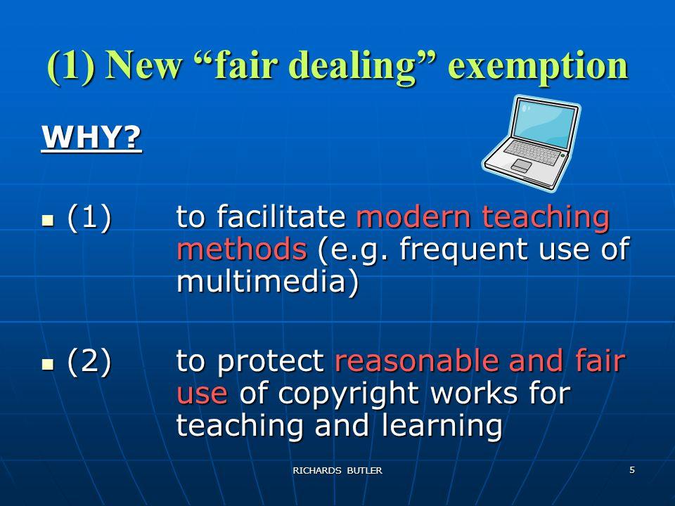 RICHARDS BUTLER 5 (1) New fair dealing exemption WHY.