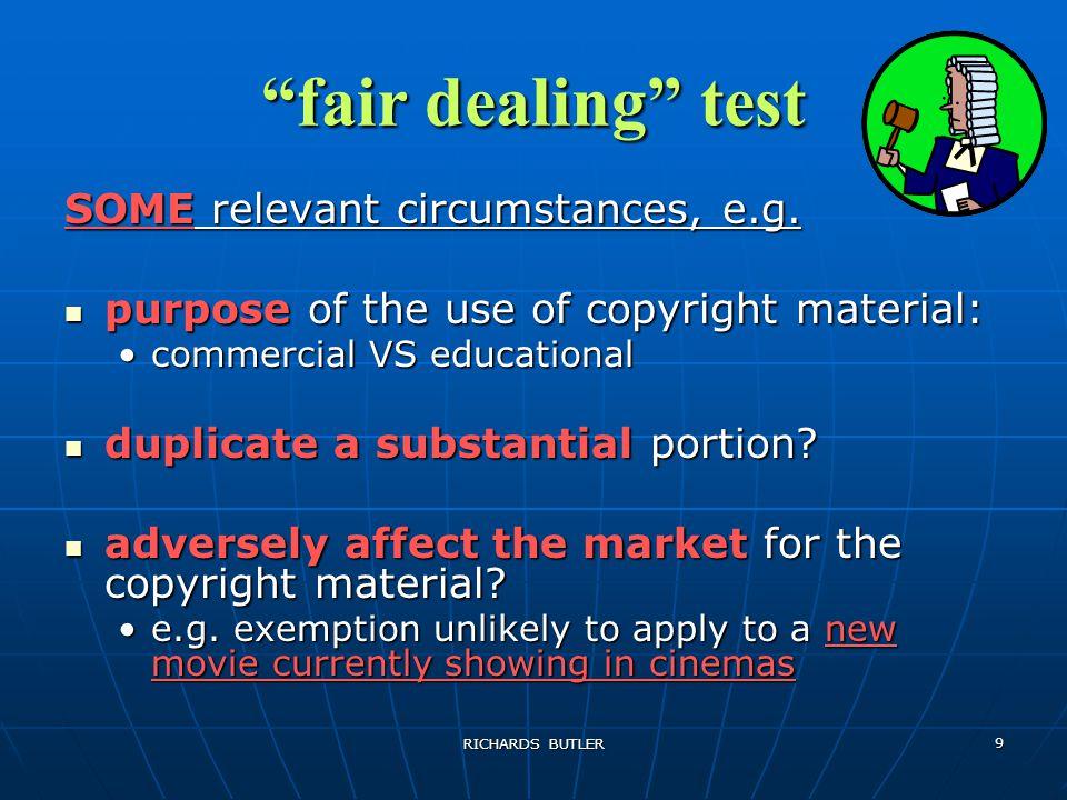 RICHARDS BUTLER 9 fair dealing test SOME relevant circumstances, e.g.