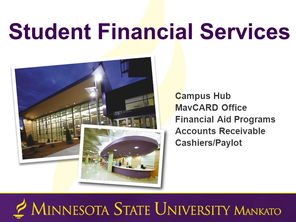 Campus Hub MavCARD Office Financial Aid Programs Accounts Receivable Cashiers/Paylot Student Financial Services