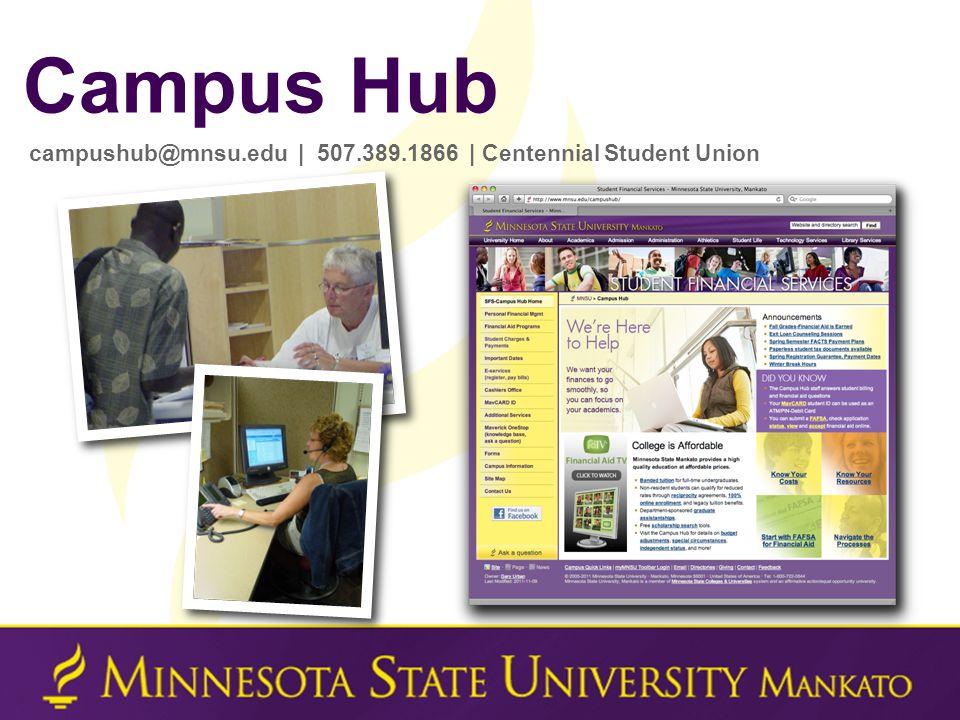 Campus Hub campushub@mnsu.edu | 507.389.1866 | Centennial Student Union