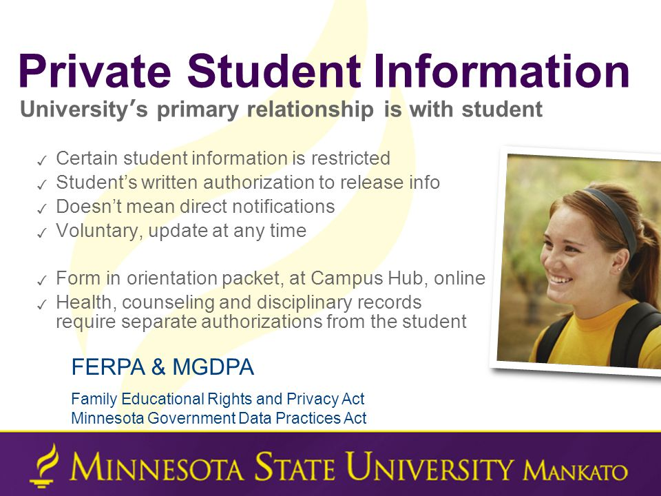 ✓ Certain student information is restricted ✓ Student's written authorization to release info ✓ Doesn't mean direct notifications ✓ Voluntary, update