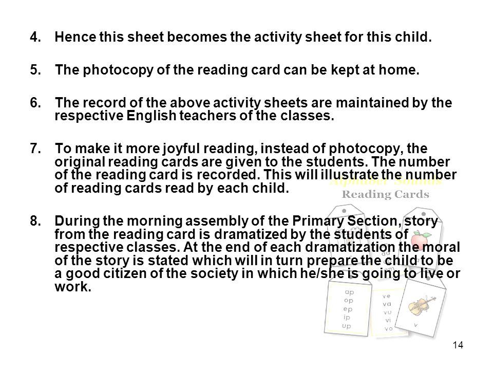 14 4.Hence this sheet becomes the activity sheet for this child. 5.The photocopy of the reading card can be kept at home. 6.The record of the above ac