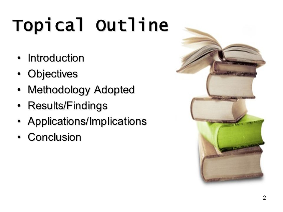 2 Topical Outline IntroductionIntroduction ObjectivesObjectives Methodology AdoptedMethodology Adopted Results/FindingsResults/Findings Applications/I