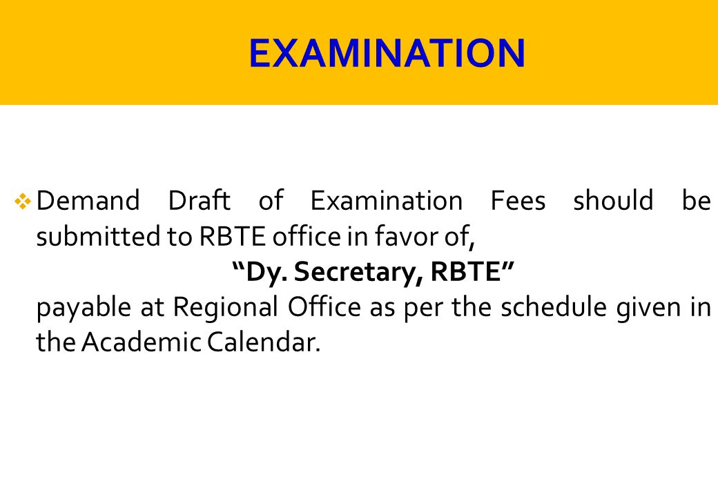 " Demand Draft of Examination Fees should be submitted to RBTE office in favor of, ""Dy. Secretary, RBTE"" payable at Regional Office as per the schedul"