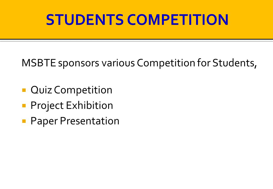 MSBTE sponsors various Competition for Students,  Quiz Competition  Project Exhibition  Paper Presentation